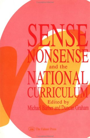 Sense, Nonsense, & the National Curriculum (0750701617) by Michael Barber