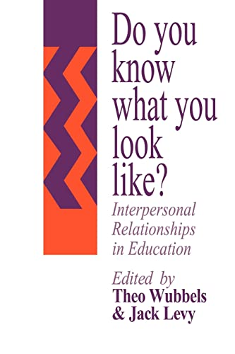 9780750702171: Do You Know What You Look Like?: Interpersonal Relationships In Education