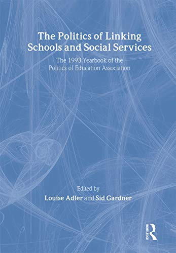 9780750702225: The Politics Of Linking Schools And Social Services: The 1993 Yearbook Of The Politics Of Education Association