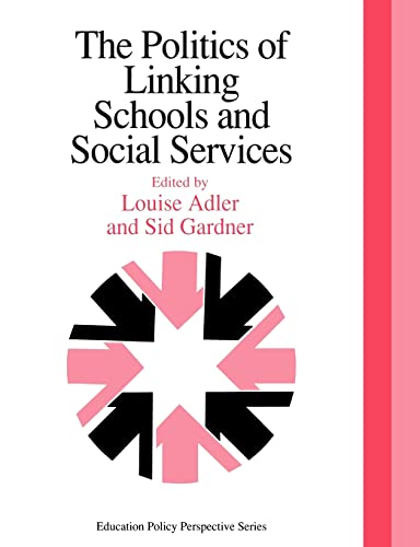 9780750702232: The Politics Of Linking Schools And Social Services: The 1993 Yearbook Of The Politics Of Education Association (Education Policy Perspectives)