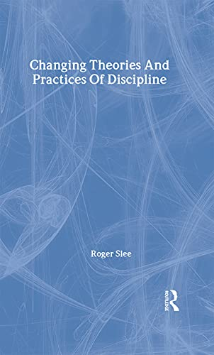 9780750702966: Changing Theories And Practices Of Discipline