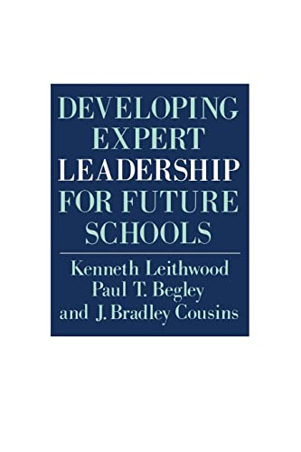 Developing Expert Leadership For Future Schools: Leithwood, Kenneth, Begley,