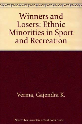 WINNERS AND LOSERS Ethnic Minorities in Sport: VERMA, Gajendra K