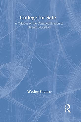 9780750704106: College For Sale: A Critique of the Commodification of Higher Education (Knowledge, Identity and School Life Series, No 5)