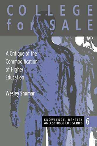 9780750704113: College For Sale: A Critique of the Commodification of Higher Education (Knowledge, Identity & School Life Series)