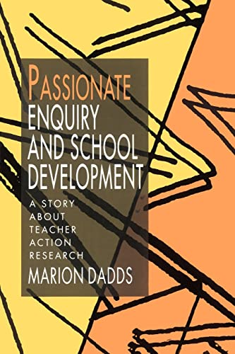 9780750704335: Passionate Enquiry and School Development: A Story about Teacher Action Research