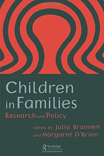 Children in Families. Research and Policy.: Brannen, Julia ; O'Brien, Margaret [Eds]