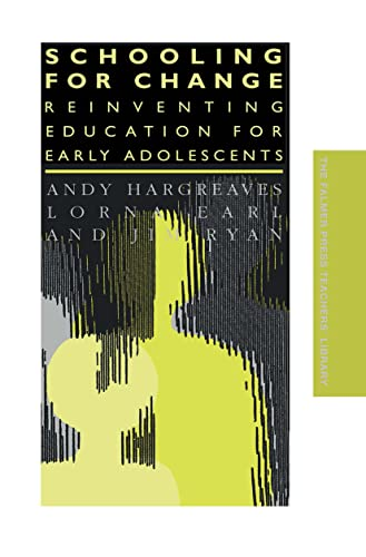Schooling for Change: Reinventing Education for Early: Lorna Earl; Andy