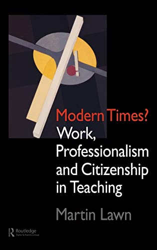 9780750704953: Modern Times?: Work, Professionalism and Citizenship in Teaching