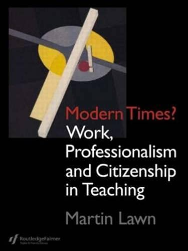 9780750704960: Modern Times?: Work, Professionalism and Citizenship in Teaching