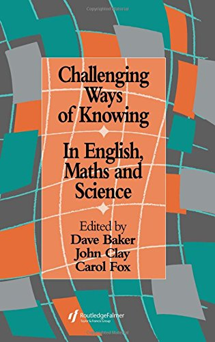 9780750705240: Challenging Ways Of Knowing: In English, Mathematics And Science