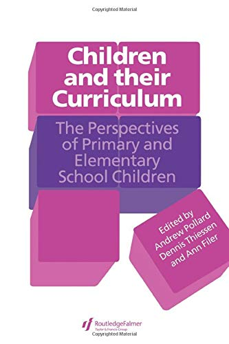 9780750705943: Children And Their Curriculum: The Perspectives Of Primary And Elementary School Children