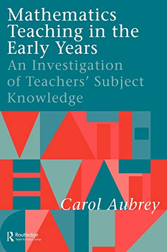 Mathematics Teaching in the Early Years: An Investigation of Teachers' Subject Knowledge (0750705973) by Aubrey, Carol