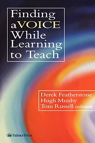 Finding a Voice While Learning to Teach: Others' Voices Can Help You Find Your Own: Derek ...