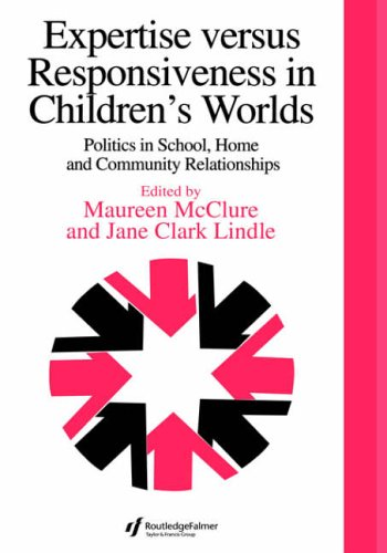Expertise Versus Responsiveness In Children's Worlds: Politics In School, Home And Community ...