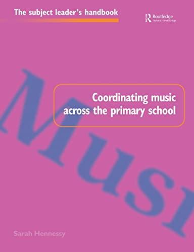 9780750706940: Coordinating Music Across The Primary School (Subject Leaders' Handbooks)