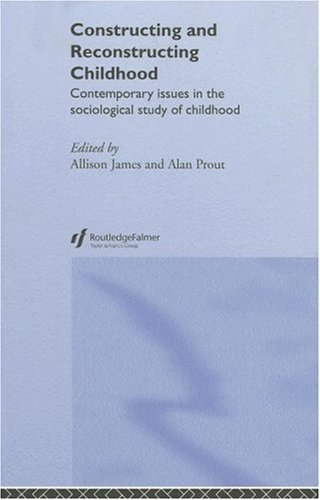9780750707039: Constructing and Reconstructing Childhood: Contemporary Issues in the Sociological Study of Childhood