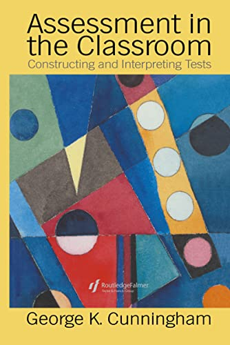 Assessment in the Classroom: Constructing and Interpreting Texts: Cunningham, George