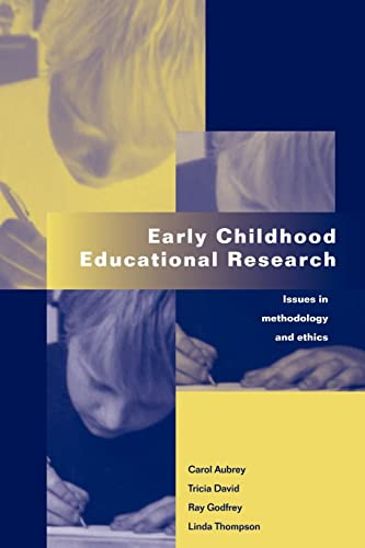 Early Childhood Educational Research: Issues in Methodology and Ethics (0750707453) by Aubrey, Carol; David, Tricia; Godfrey, Ray; Thompson, Linda