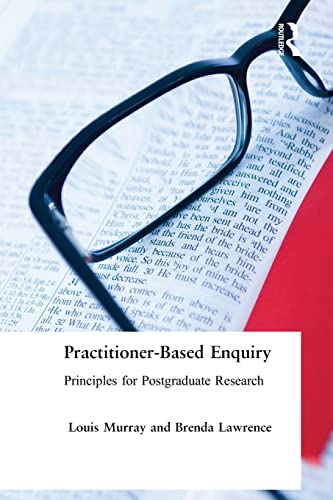 9780750707718: Practitioner-Based Enquiry: Principles and Practices for Postgraduate Research (Social Research and Educational Studies Series)