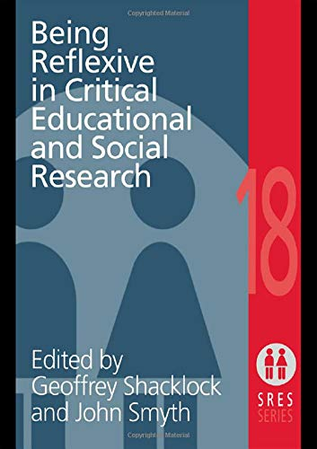 9780750707756: Being Reflexive in Critical and Social Educational Research (Social Research and Educational Studies Series)