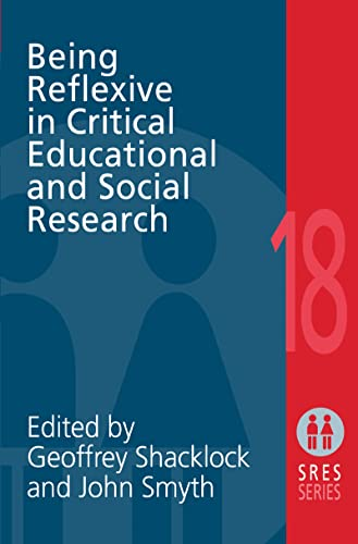 9780750707763: Being Reflexive in Critical and Social Educational Research (Social Research and Educational Studies Series)