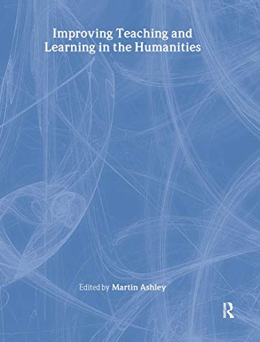 Improving Teaching and Learning in the Humanities: Ashley, Martin