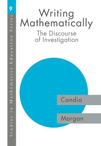9780750708111: Writing Mathematically: The Discourse of 'Investigation' (Studies in Mathematics Education)