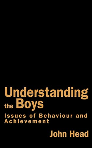 9780750708678: Understanding the Boys: Issues of Behaviour and Achievement