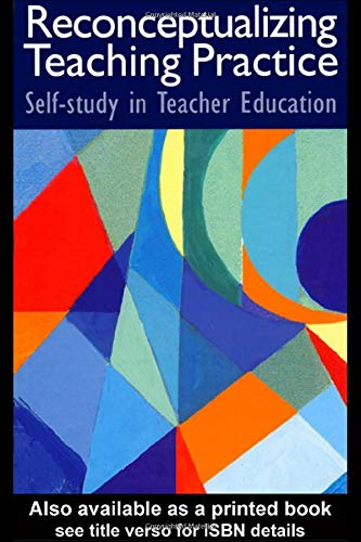 9780750708685: Reconceptualizing Teaching Practice: Self-Study in Teacher Education