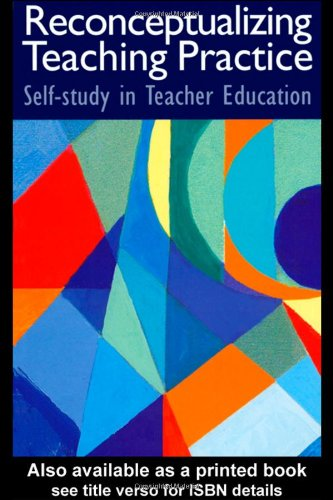 9780750708692: Reconceptualizing Teaching Practice: Developing Competence Through Self-Study