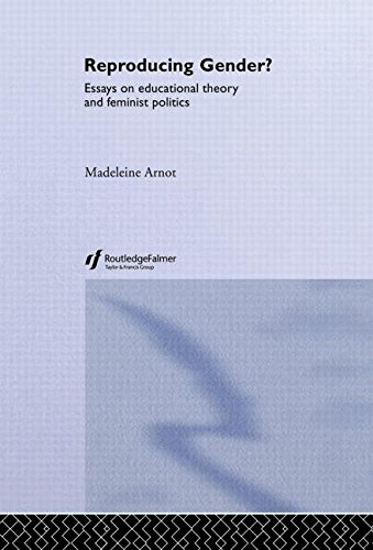 Reproducing Gender: Critical Essays on Educational Theory and Feminist Politics: Arnot, Madeleine