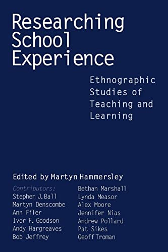 9780750709149: Researching School Experience: Ethnographic Studies of Teaching and Learning