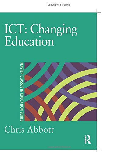 9780750709507: ICT: Changing Education (Master Classes in Education Series)
