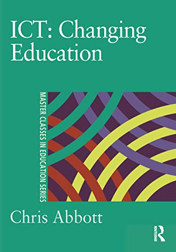 9780750709514: ICT: Changing Education (Master Classes in Education Series)