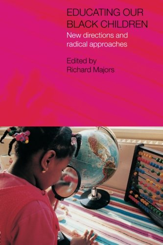 9780750709644: Educating Our Black Children: New Directions and Radical Approaches