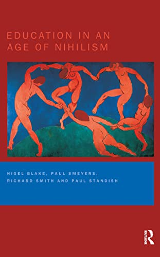 9780750710169: Education in an Age of Nihilism: Education and Moral Standards