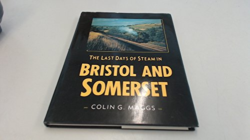 The Last Days of Steam in Bristol and Somerset (Transport/Railway)
