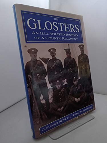 9780750900416: The Glosters: An Illustrated History of a County Regiment