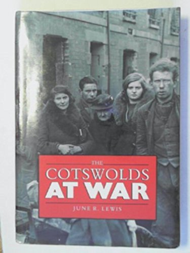 9780750900485: The Cotswolds at war