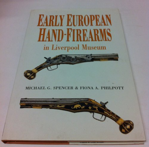 Early European Hand-Firearms in Liverpool Museum: Michael G. Spencer & Fiona A. Philpott