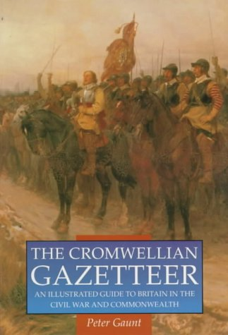 9780750900638: The Cromwellian Gazetteer: An Illustrated Guide to Britain in the Civil War and Commonwealth (Sutton History Paperbacks)