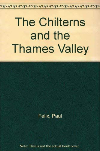 The Chilterns and the Thames Valley: Paul Felix