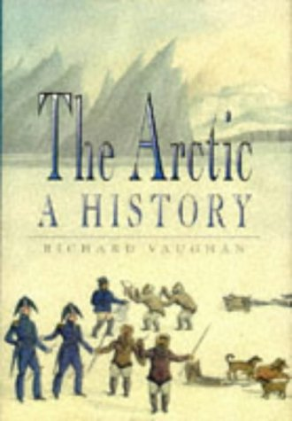 9780750901772: The Arctic: A History (General History)