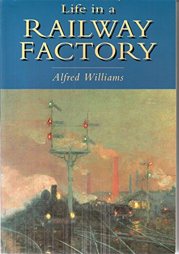 9780750902106: Life in a Railway Factory