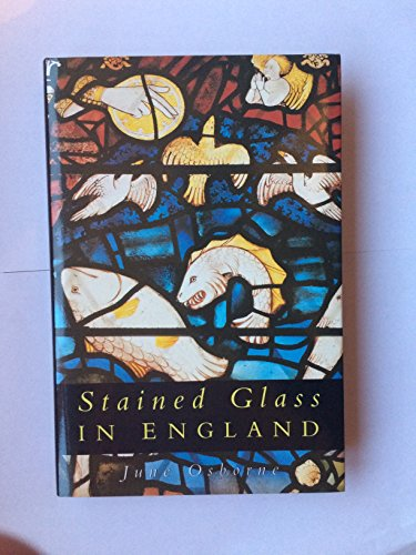 Stained Glass in England (Art/Architecture): Osborne, June