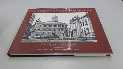 Journeys Into Oxfordshire: A Collection of Ink Drawings: MacKay, Anthony (forward by the Duke of ...