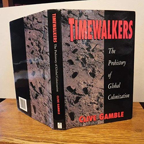 9780750903219: Timewalkers: Prehistory of Global Colonization (Archaeology)
