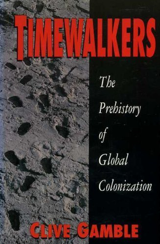 9780750903219: Timewalkers: The Prehistory of Global Colonization (Archaeology)