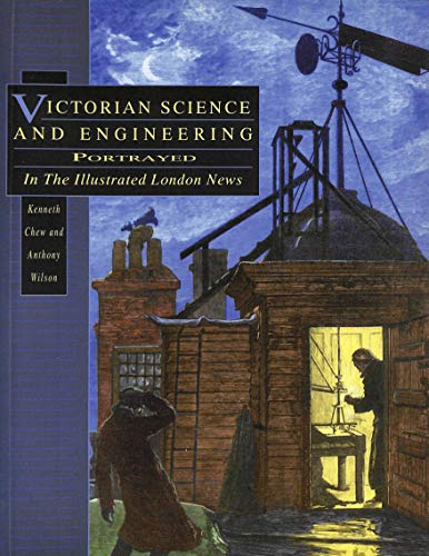 9780750903264: Victorian Science and Engineering: Portrayed in the Illustrated London News (History/18th/19th Century History)